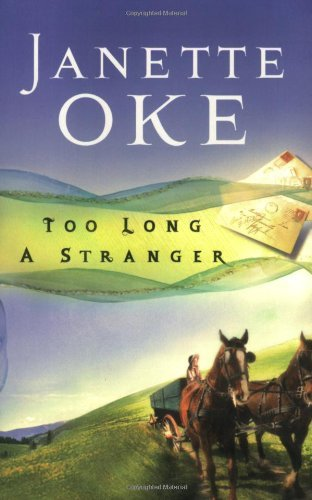 Janette Oke Too Long A Stranger (women Of The West #9)
