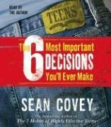 Sean Covey The 6 Most Important Decisions You'll Ever Make A Guide For Teens Abridged