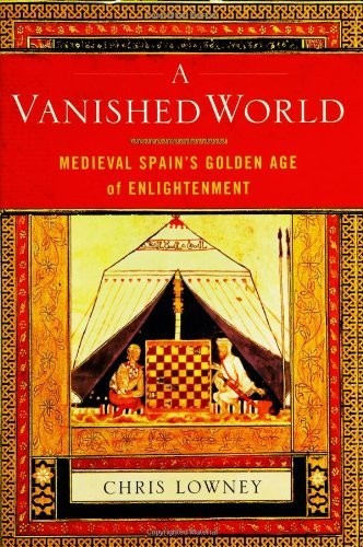 Chris Lowney A Vanished World Medieval Spain's Golden Age Of Enlightenment