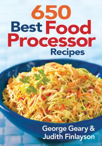 George Geary 650 Best Food Processor Recipes