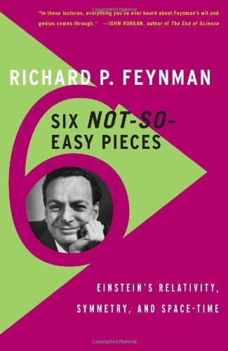 Richard P. Feynman Six Not So Easy Pieces Einstein's Relativity Symmetry And Space Time 0004 Edition;