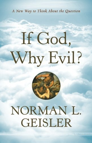 norman-l-geisler-if-god-why-evil