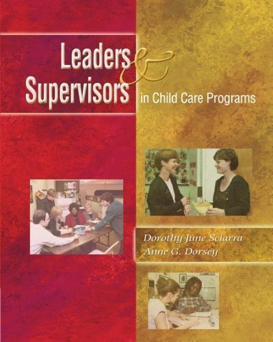Dorothy June Sciarra Leaders And Supervisors In Child Care Programs