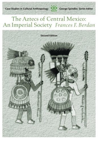 Frances Berdan Aztecs Of Central Mexico An Imperial Society 0002 Edition;
