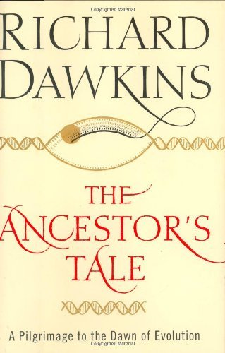 Richard Dawkins Ancestor's Tale The A Pilgrimage To The Dawn Of Evolution