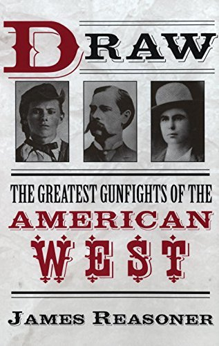 James Reasoner Draw The Greatest Gunfights Of The American West