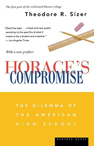 Theodore Sizer Horace's Compromise The Dilemma Of The American High School