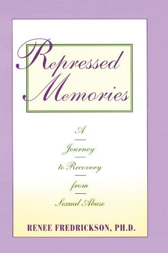 Renee Fredrickson Repressed Memories A Journey To Recovery From Sexual Abuse