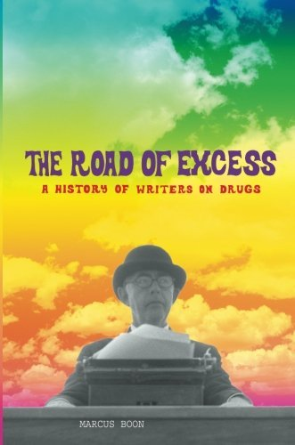 marcus-boon-road-of-excess-the-a-history-of-writers-on-drugs