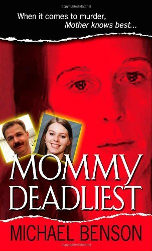 Michael Benson Mommy Deadliest