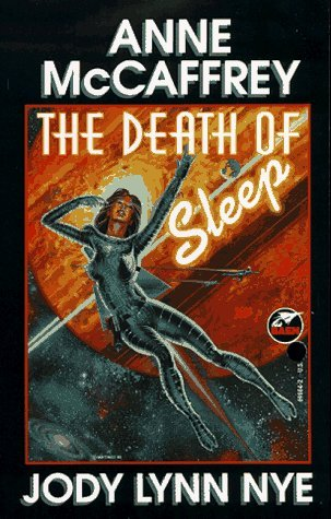 Anne Mccaffrey Death Of Sleep The
