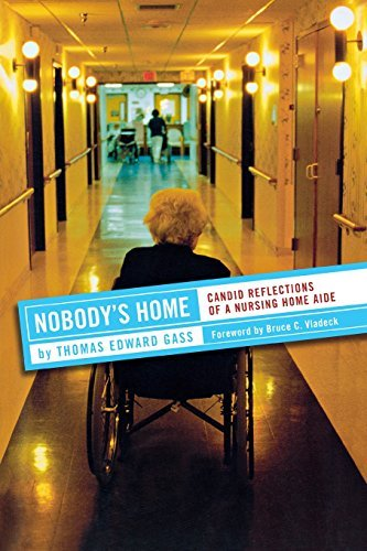 Thomas Edward Gass Nobody's Home Candid Reflections Of A Nursing Home Aide