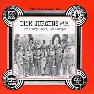 Dick Jurgens Vol. 1 1937 39 Uncollected