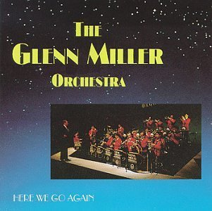 glenn-his-orchestra-miller-here-we-go-again
