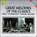 Great Melodies Of The Classics Great Melodies Of The Classics Grieg Tchaikovsky Strauss Mozart