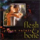 Flesh & Bone Pagan Saints