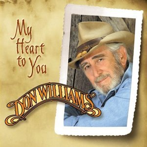 Don Williams My Heart To You