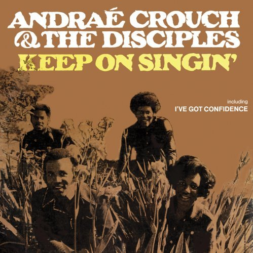 Andrae Crouch Keep On Singing