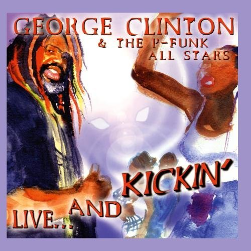 George & The P Funk Al Clinton Live & Kickin'