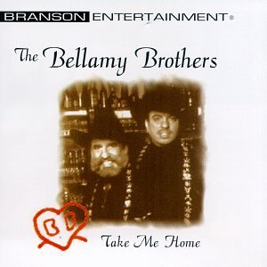 Bellamy Brothers Take Me Home