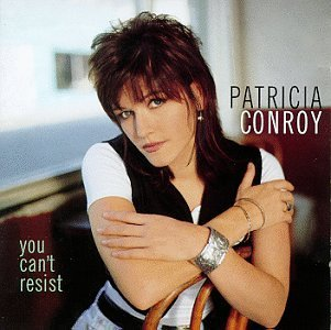 Patricia Conroy You Can't Resist