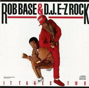 Rob Base & DJ E-Z Rock/It Takes Two