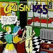 Cruisin' 1955 Cruisin' Moonglows Domino Diddley Ace Cruisin'
