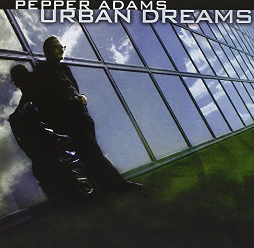 Pepper Adams Urban Dreams