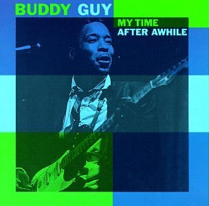 buddy-guy-my-time-after-awhile