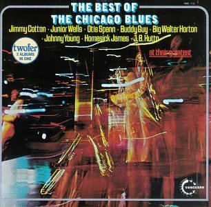 Best Of Chicago Blues Best Of Chicago Blues Wells Guy Young Spann Cotton