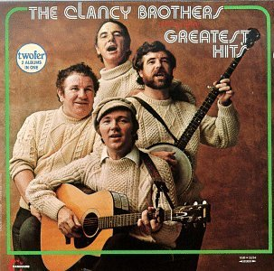 Clancy Brothers Greatest Hits