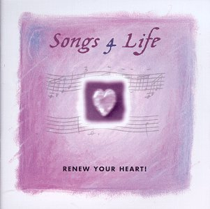 Songs 4 Life Renew Your Heart! 2 CD Set Songs 4 Life