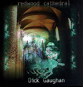 Dick Gaughan Redwood Cathedral