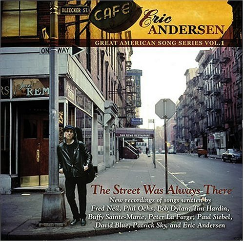 Eric Andersen Street Was Always There