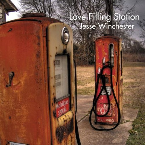 Jesse Winchester Love Filling Station .