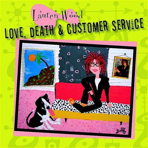 Lauren Wood Love Death & Customer Service