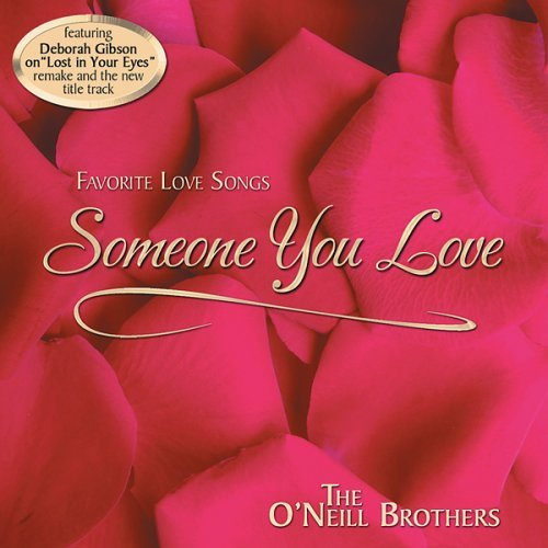 O'neill Brothers Someone You Love Feat. Deborah Gibson