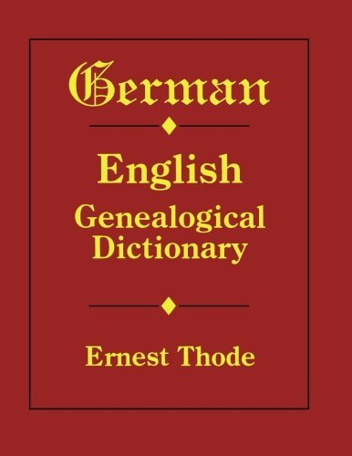 Ernest Thode German English Genealogical Dictionary