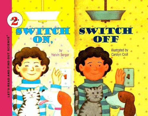 Melvin Berger Switch On Switch Off