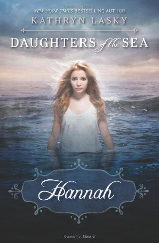 Kathryn Lasky Daughters Of The Sea #1 Hannah
