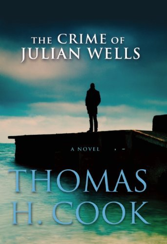 Thomas H. Cook The Crime Of Julian Wells