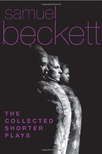 Samuel Beckett Collected Shorter Plays The