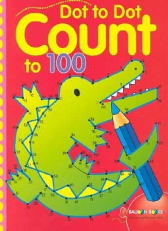 Sterling Publishing Company Dot To Dot Count To 100
