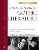 Mary Ellen Snodgrass Encyclopedia Of Gothic Literature The Essential Guide To The Lives And Works Of Got