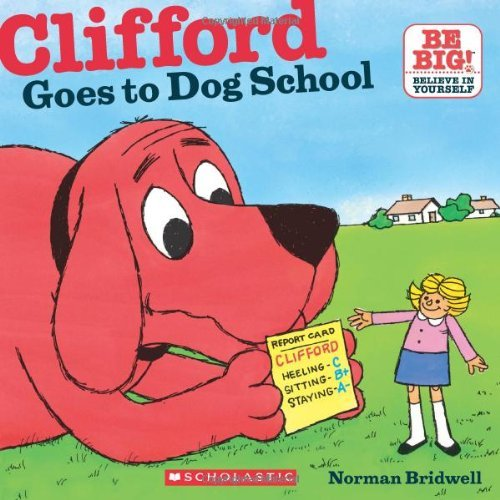 Norman Bridwell Clifford Goes To Dog School