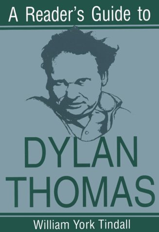William York Tindall A Reader's Guide To Dylan Thomas
