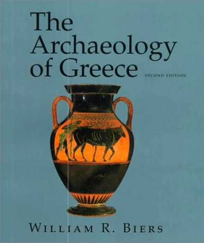 william-r-biers-archaeology-of-greece-the-an-introduction-0002-edition