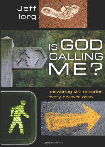 Jeff Iorg Is God Calling Me? Answering The Question Every Believer Asks