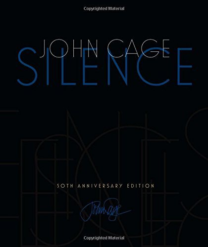 John Cage Silence Lectures And Writings 50th Anniversary Edition 0002 Edition;anniversary