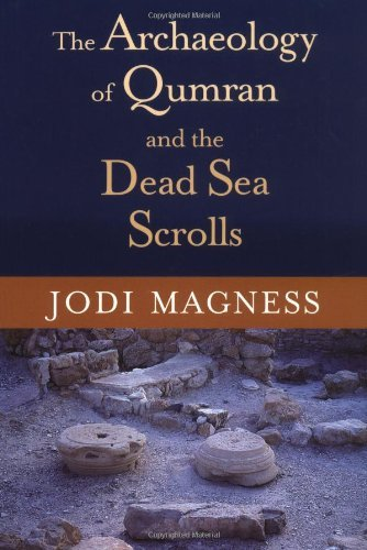 Jodi Magness The Archaeology Of Qumran And The Dead Sea Scrolls